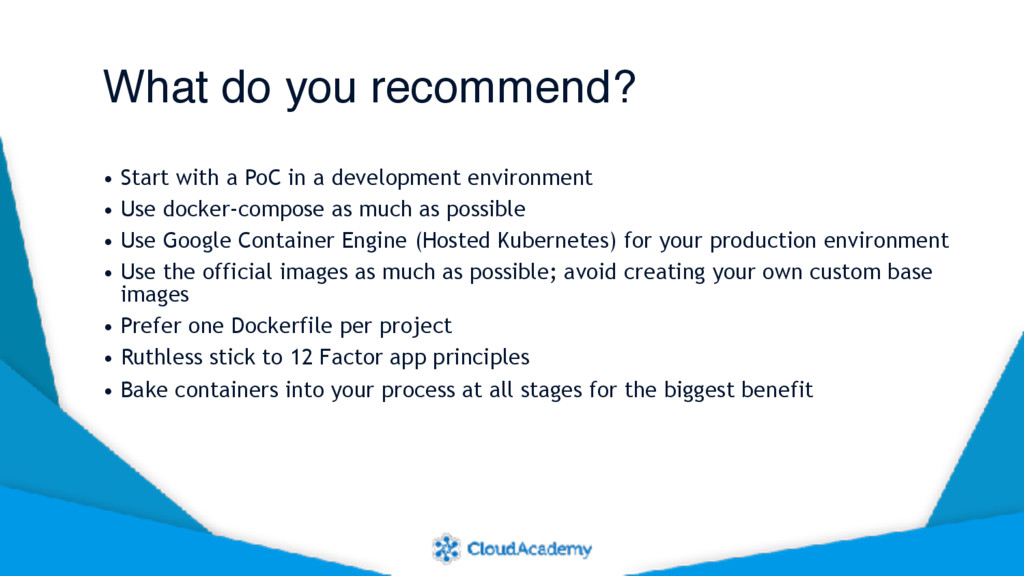 What do you recommend? • Start with a PoC in a ...