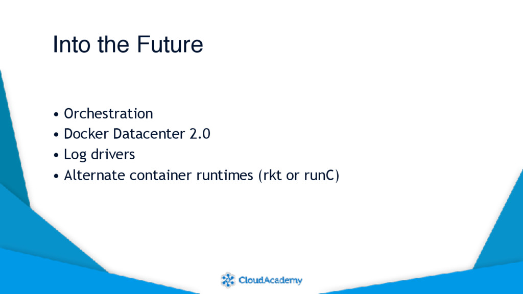 Into the Future • Orchestration • Docker Datace...
