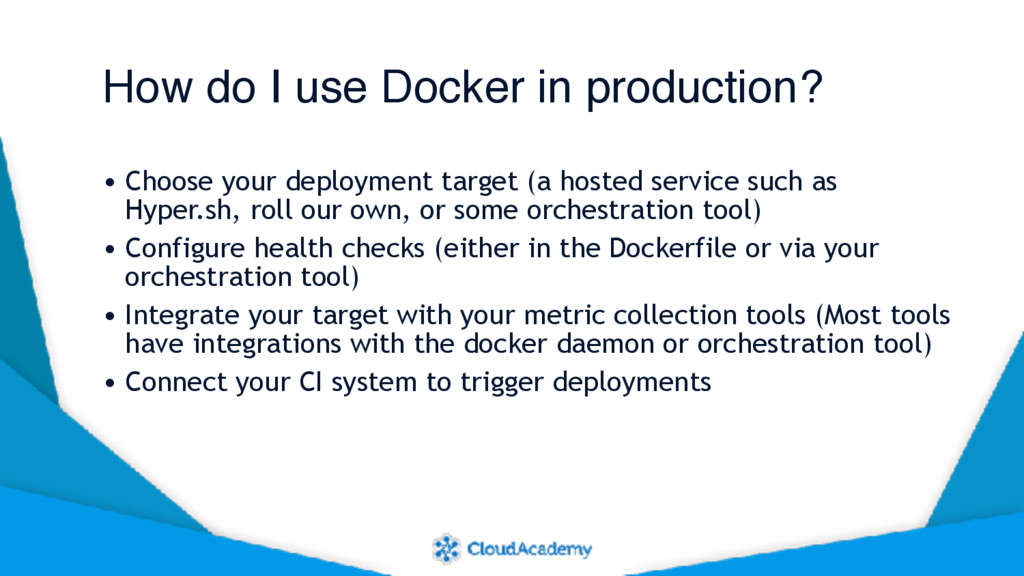 How do I use Docker in production? • Choose you...