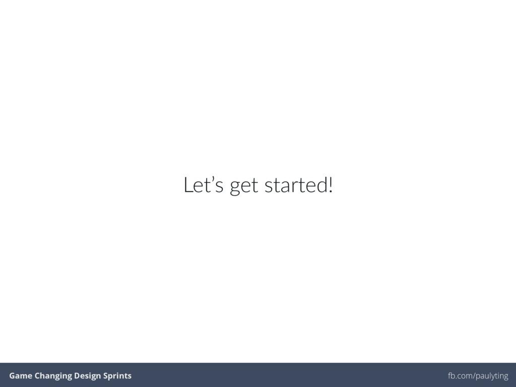 fb.com/paulyting Game Changing Design Sprints f...