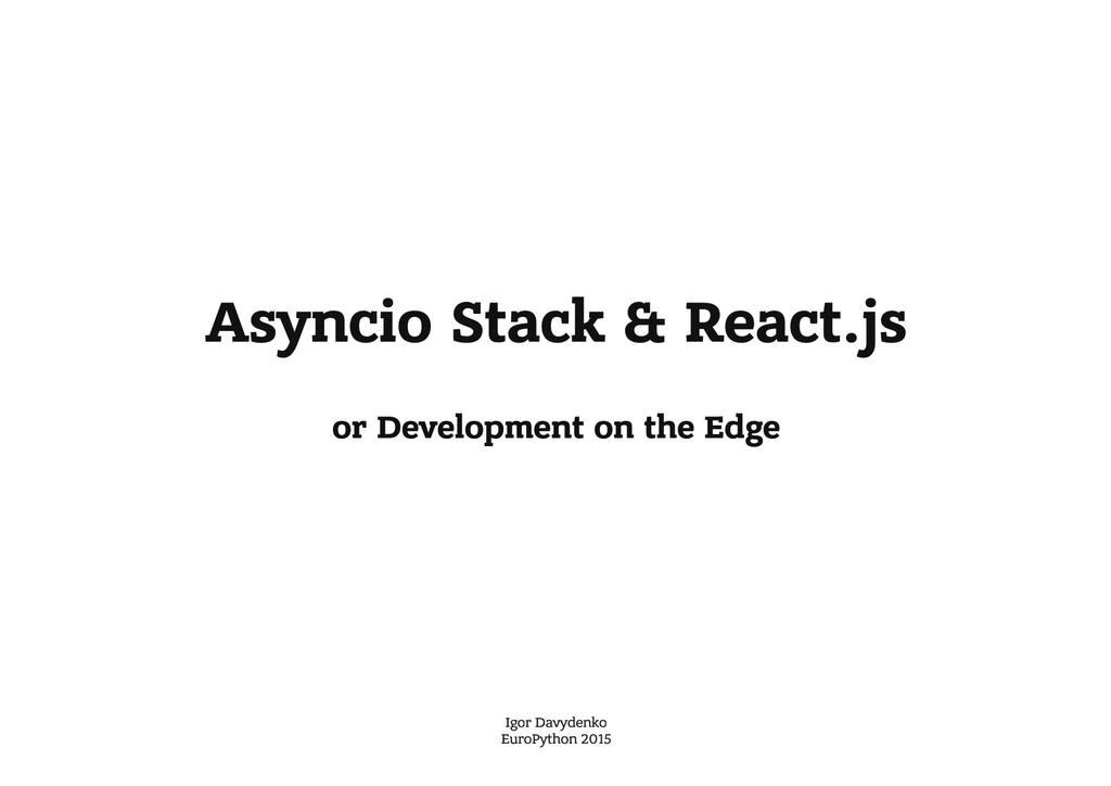 Asyncio Stack & React.js or Development on the ...