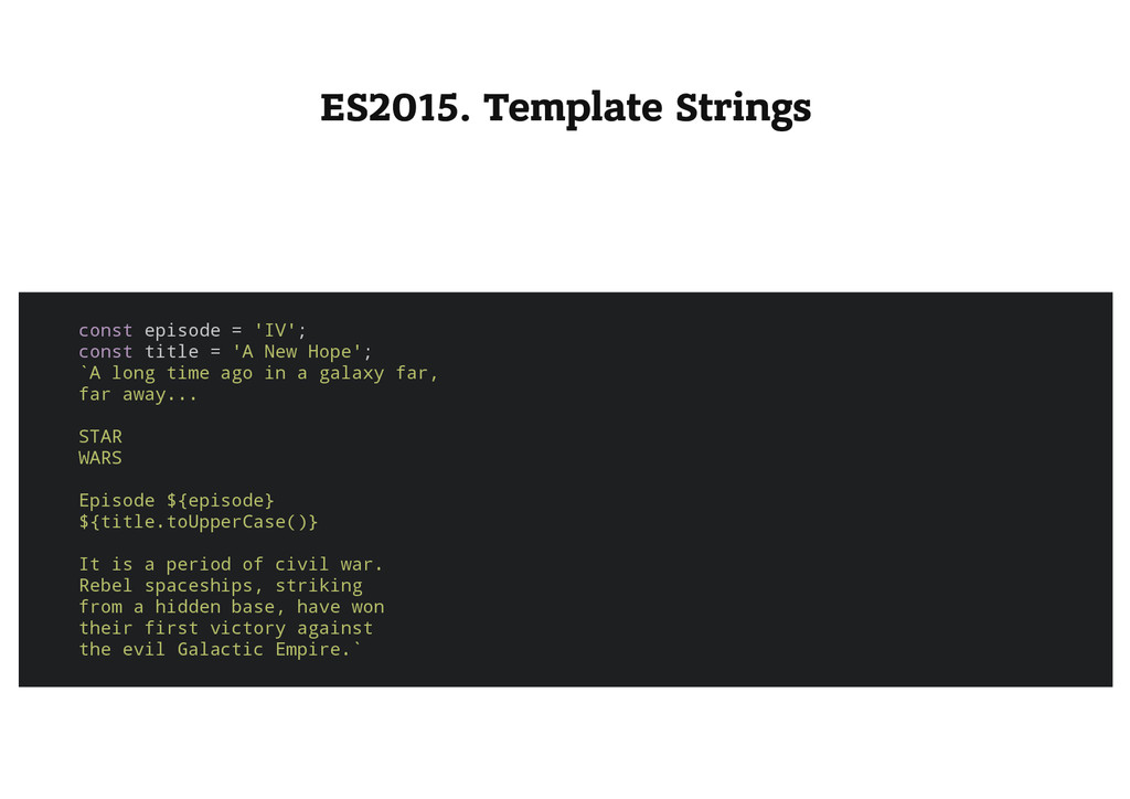 ES2015. Template Strings c o n s t e p i s o d ...