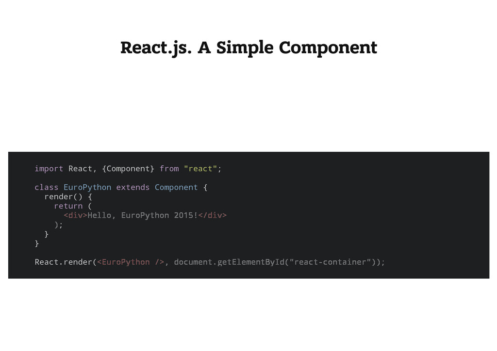React.js. A Simple Component i m p o r t R e a ...
