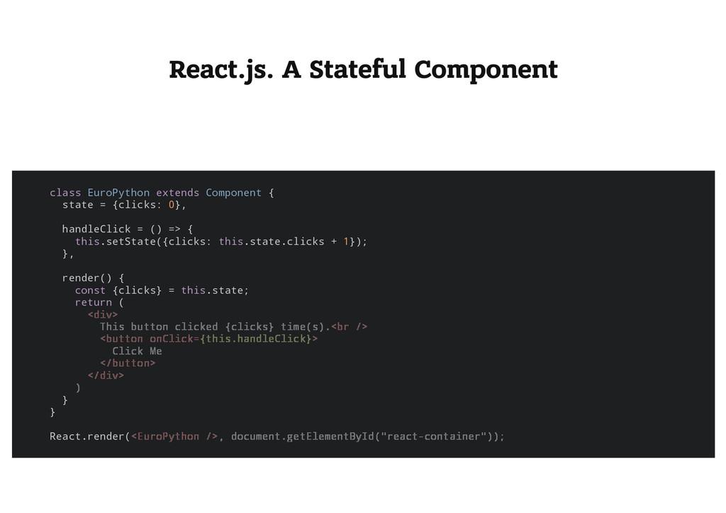 React.js. A Stateful Component c l a s s E u r ...