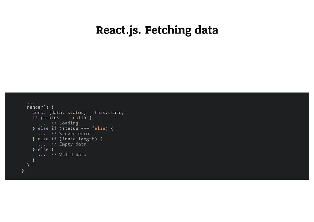 React.js. Fetching data . . . r e n d e r ( ) {...