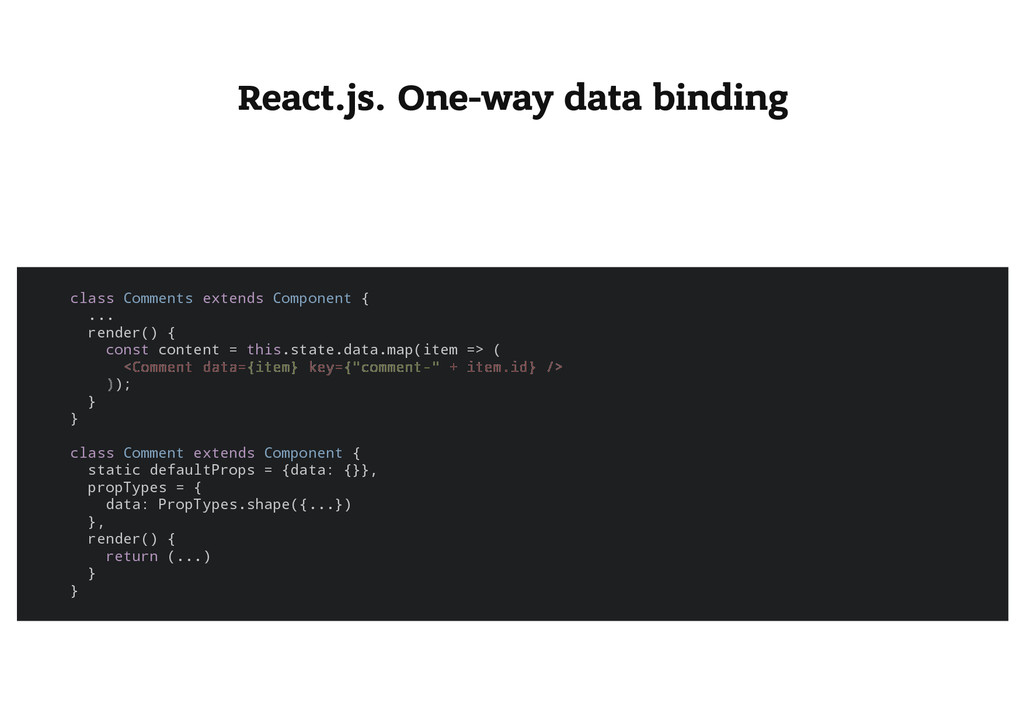 React.js. One-way data binding c l a s s C o m ...