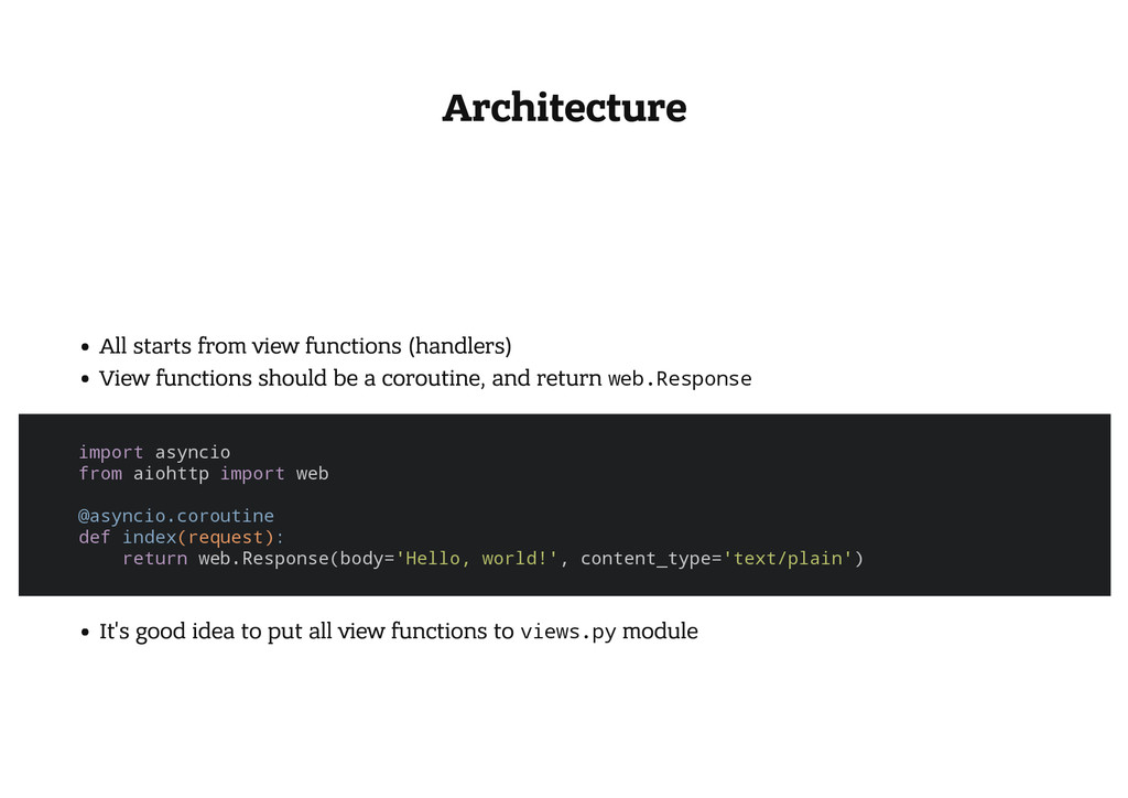 Architecture All starts from view functions (ha...