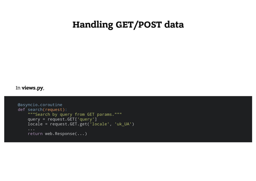 Handling GET/POST data In views.py, @ a s y n c...