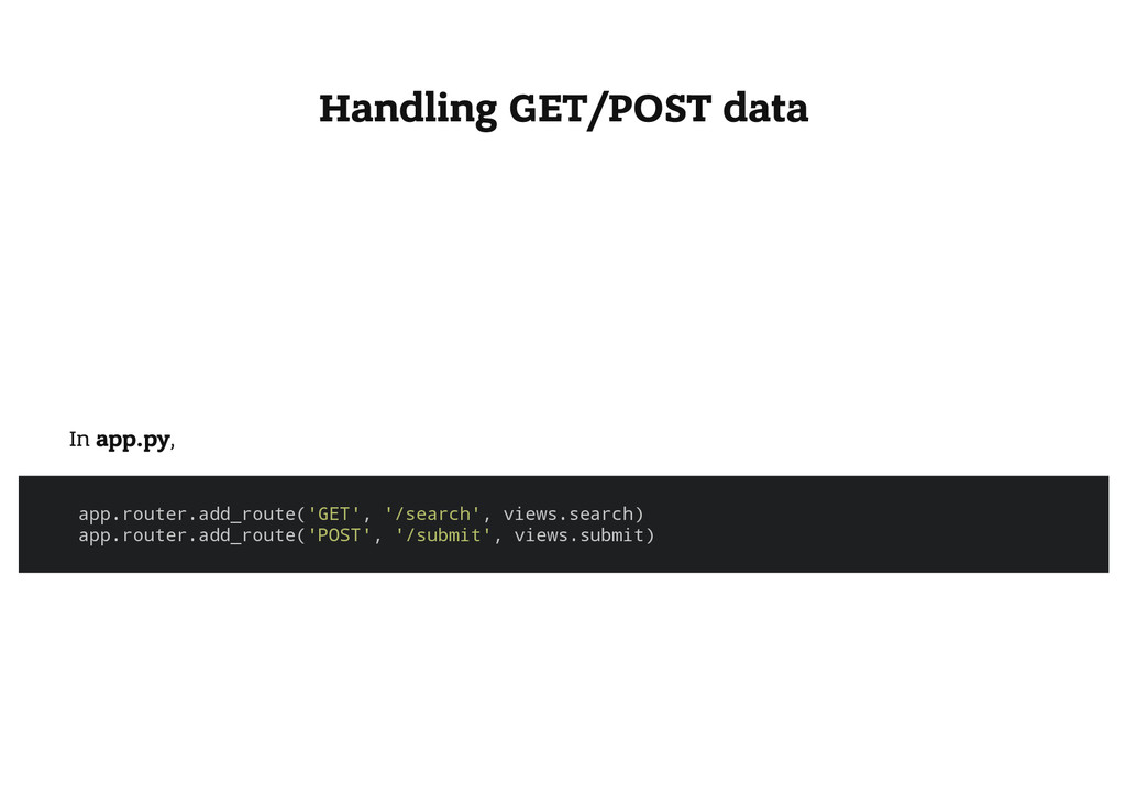 Handling GET/POST data In app.py, a p p . r o u...