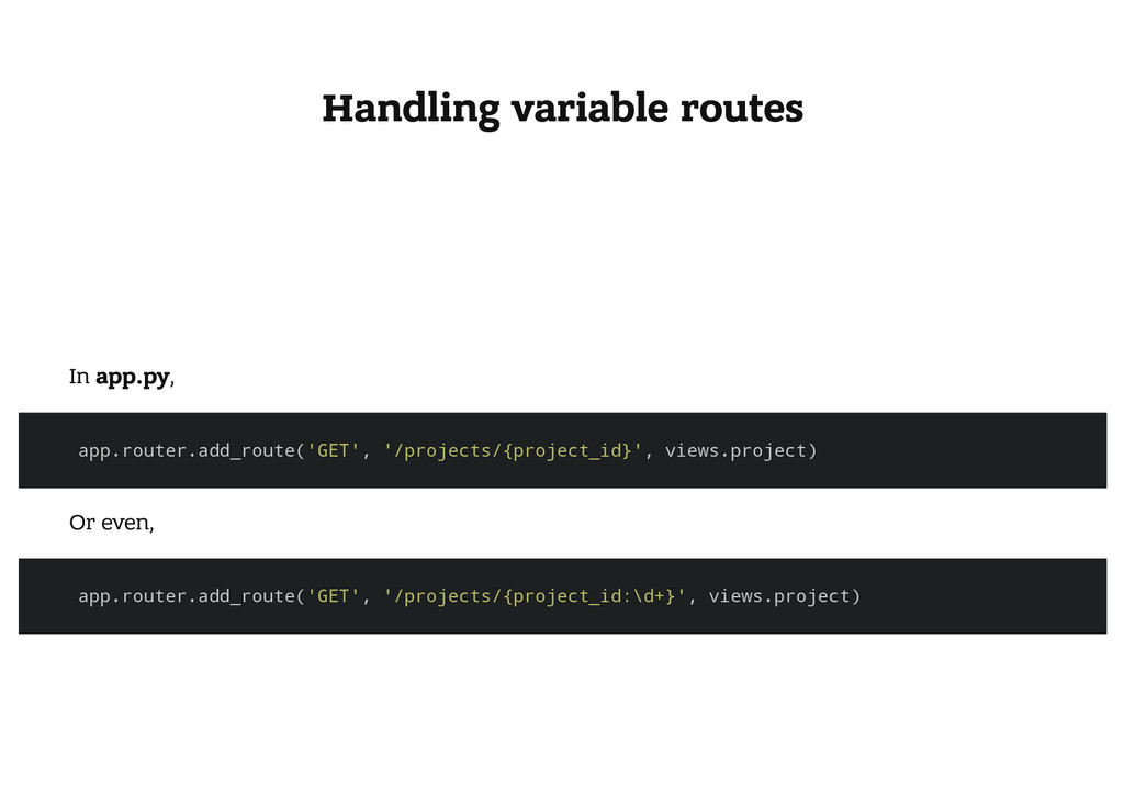 Handling variable routes In app.py, a p p . r o...