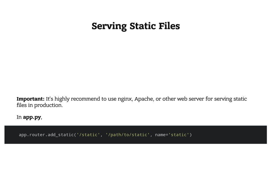 Serving Static Files Important: It's highly rec...