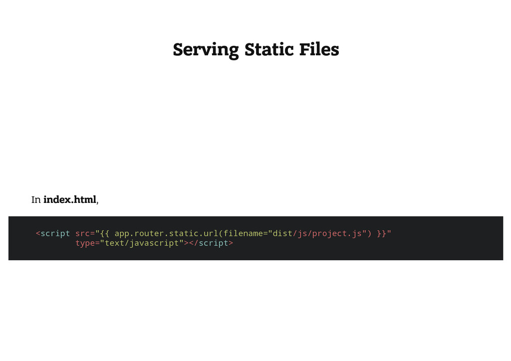 Serving Static Files In index.html, < s c r i p...