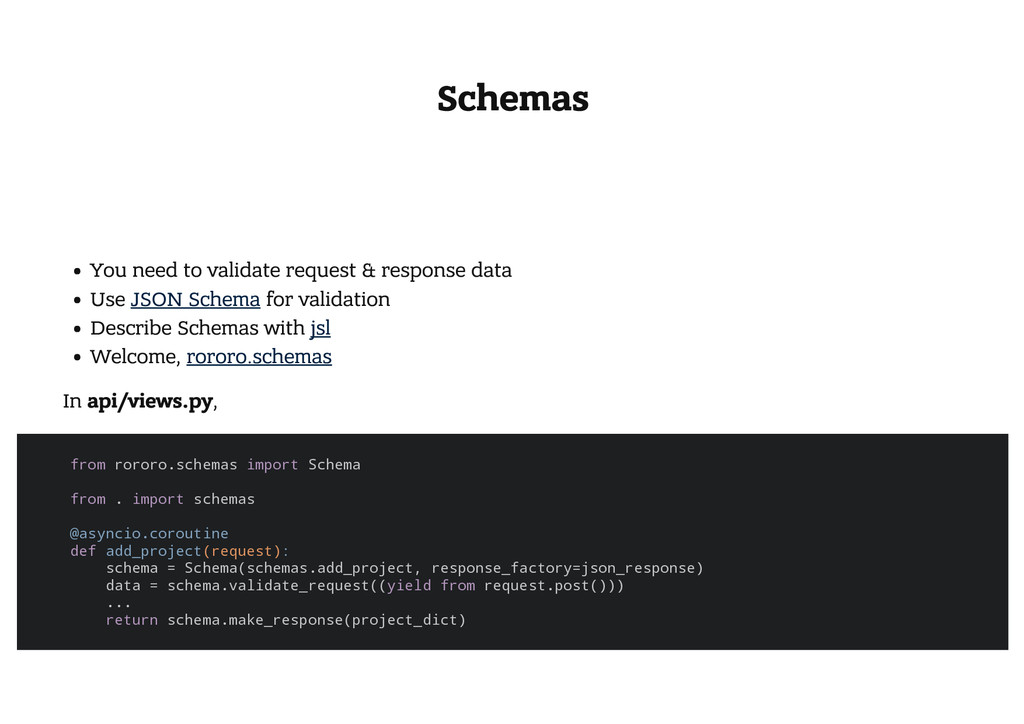 Schemas You need to validate request & response...