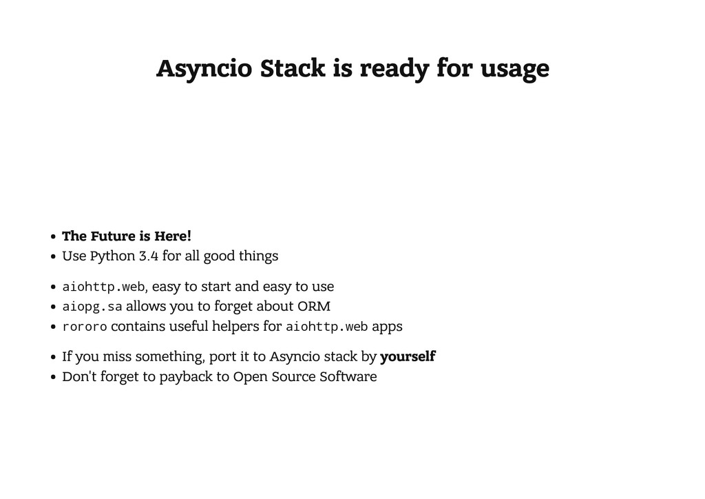 Asyncio Stack is ready for usage The Future is ...