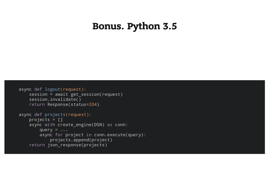 Bonus. Python 3.5 a s y n c d e f l o g o u t (...