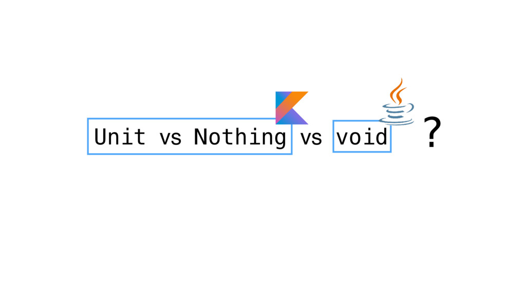 Unit vs Nothing vs void ?