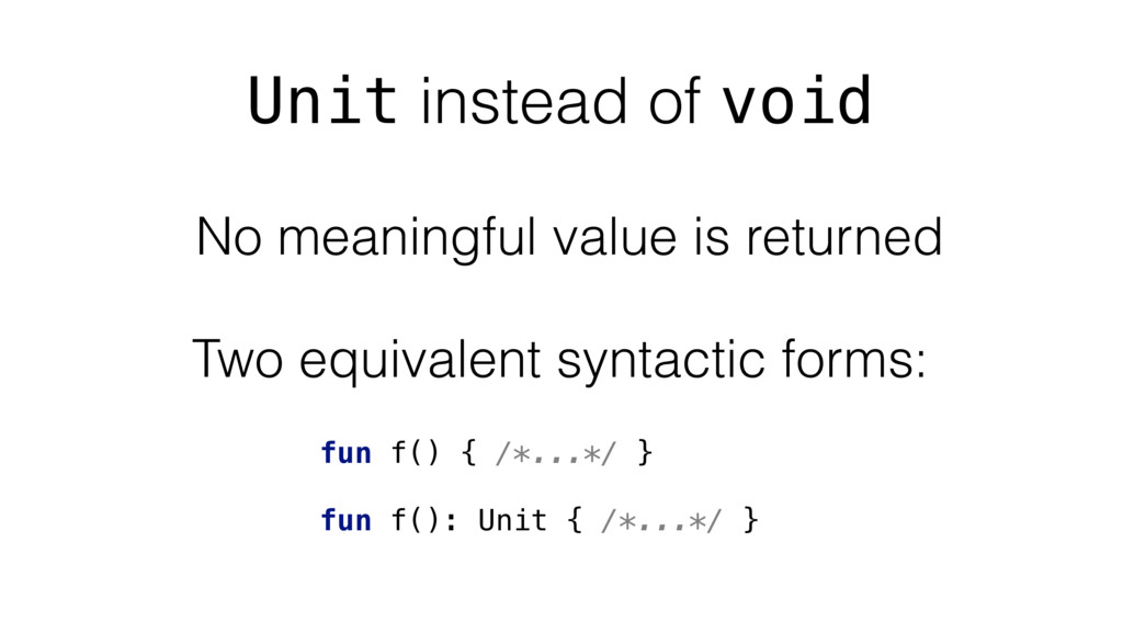 Unit instead of void No meaningful value is ret...