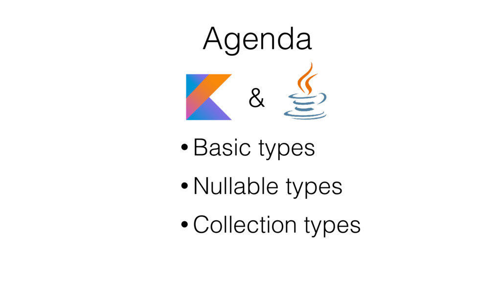 Agenda • Basic types • Nullable types • Collect...