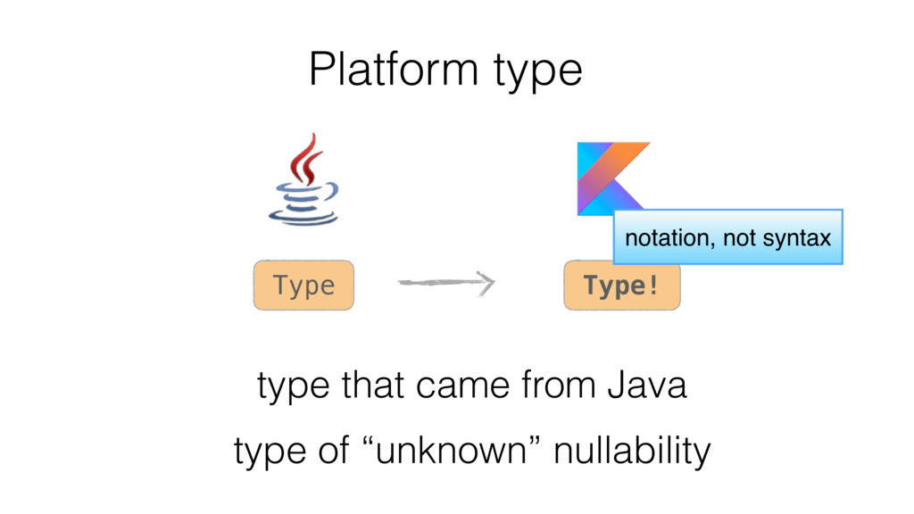 "Platform type Type Type! type of ""unknown"" null..."