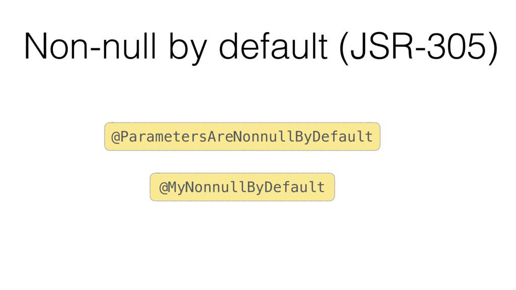 Non-null by default (JSR-305) @ParametersAreNon...