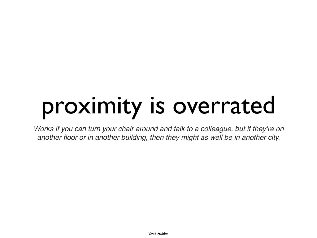 proximity is overrated Works if you can turn yo...