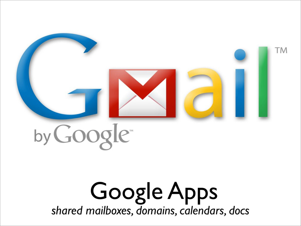 Google Apps shared mailboxes, domains, calendar...