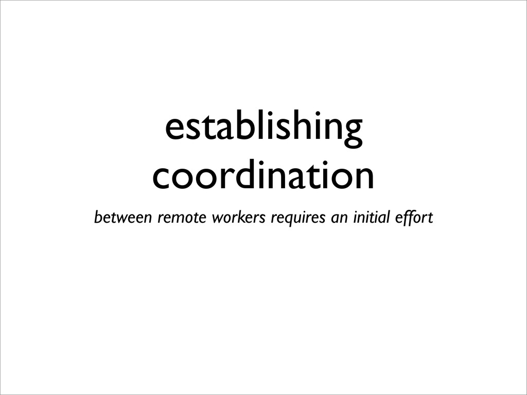 establishing coordination between remote worker...