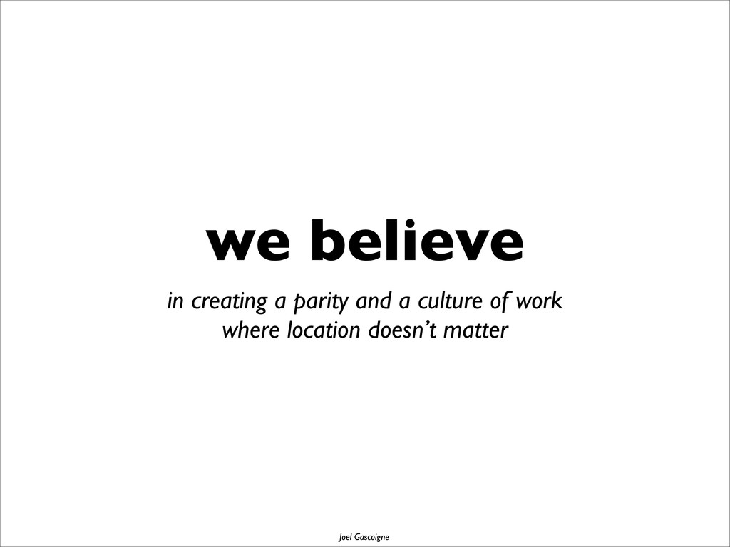 we believe in creating a parity and a culture o...