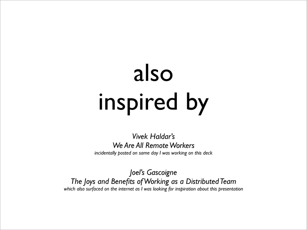 also inspired by Vivek Haldar's We Are All Remo...