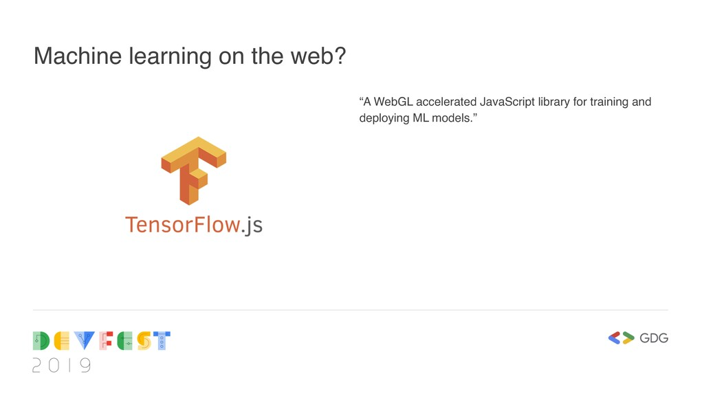 "Machine learning on the web? ""A WebGL accelerat..."