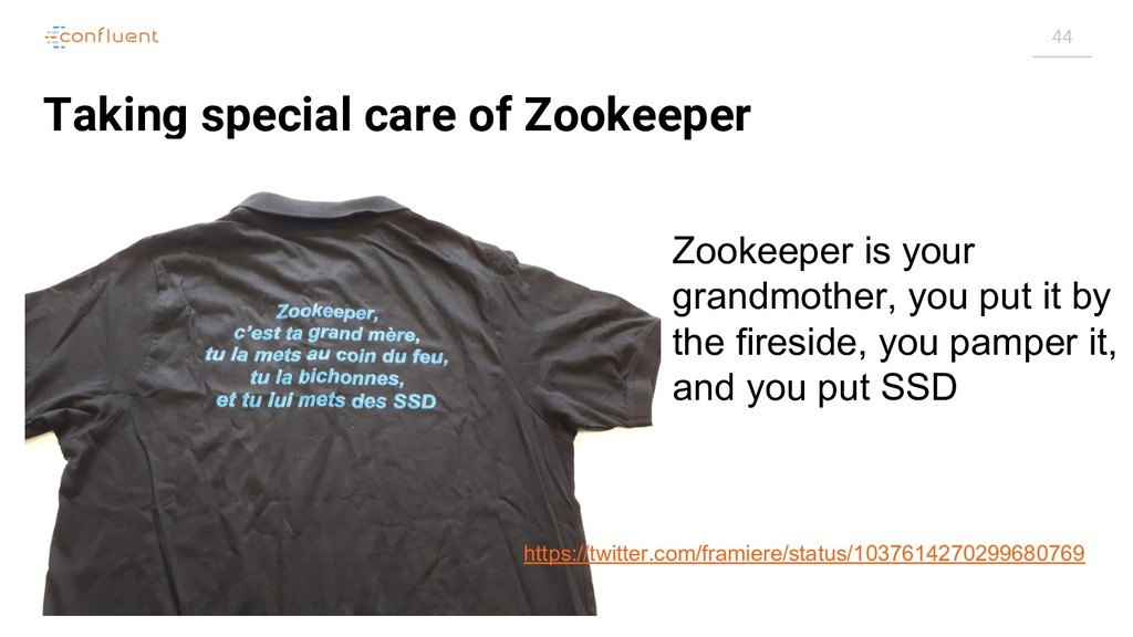 44 Taking special care of Zookeeper Zookeeper i...