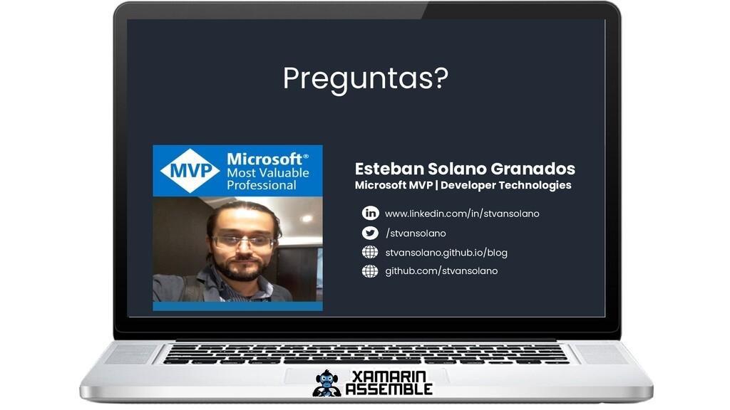 Preguntas? Esteban Solano Granados Microsoft MV...