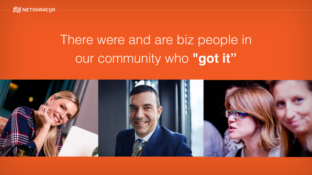 There were and are biz people in  our communit...