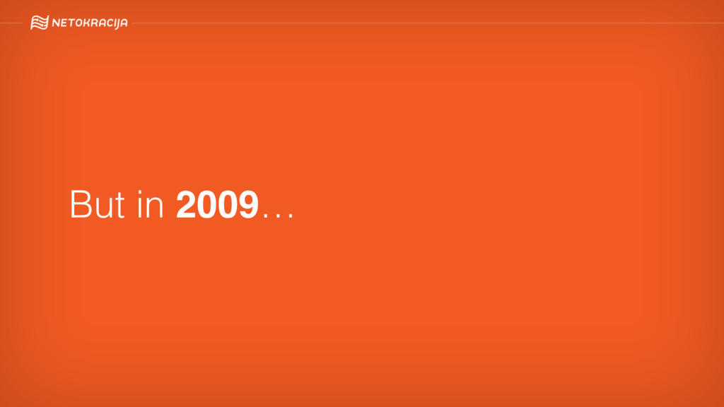 But in 2009…