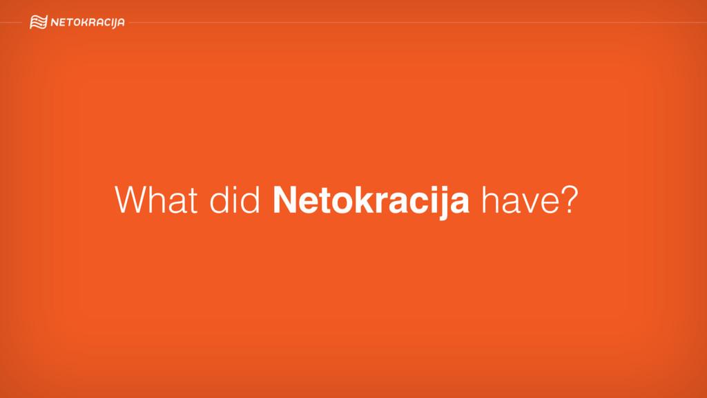 What did Netokracija have?