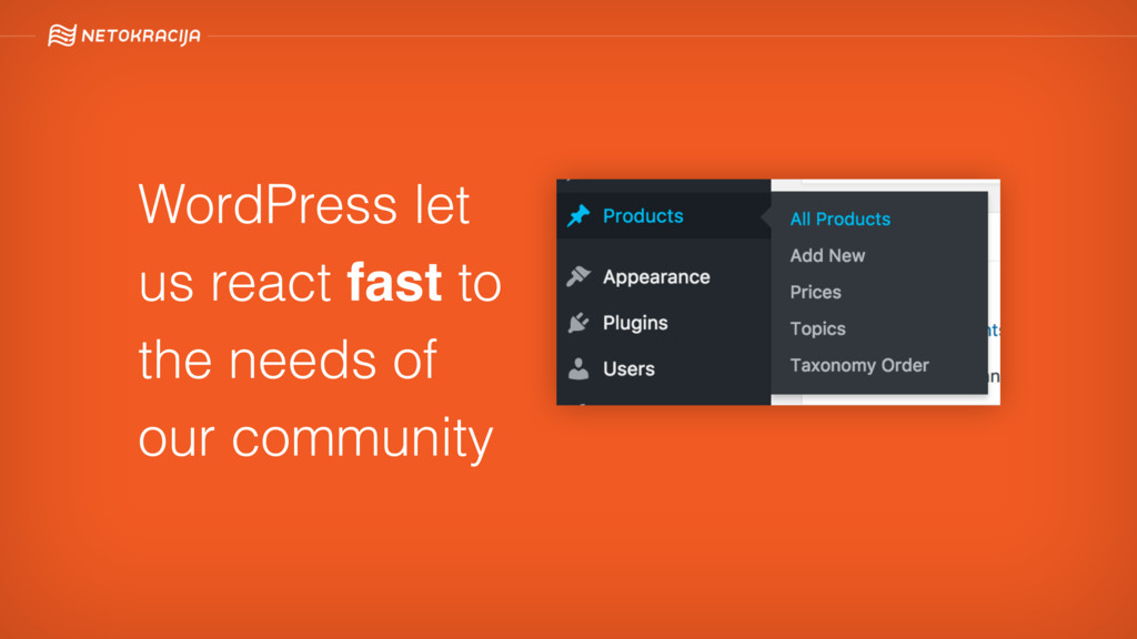 WordPress let us react fast to the needs of our...
