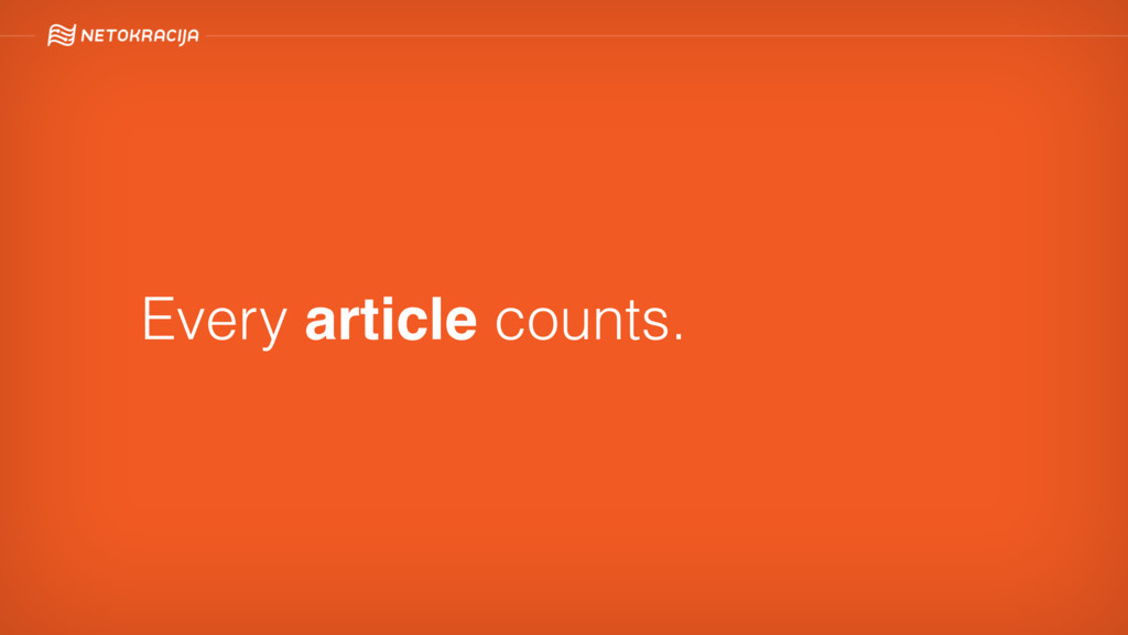 Every article counts.
