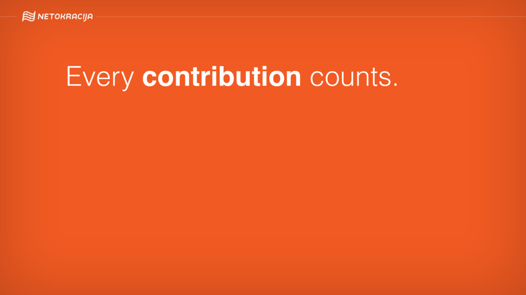 Every contribution counts.
