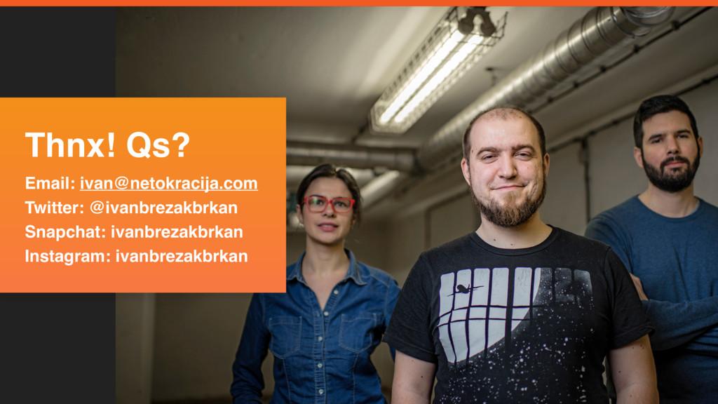 Questions? Email: ivan@netokracija.com Twitter:...