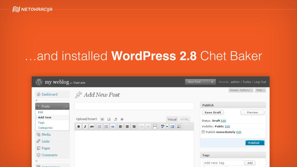 …and installed WordPress 2.8 Chet Baker