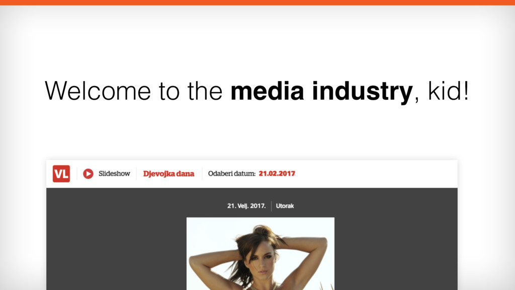 Welcome to the media industry, kid!