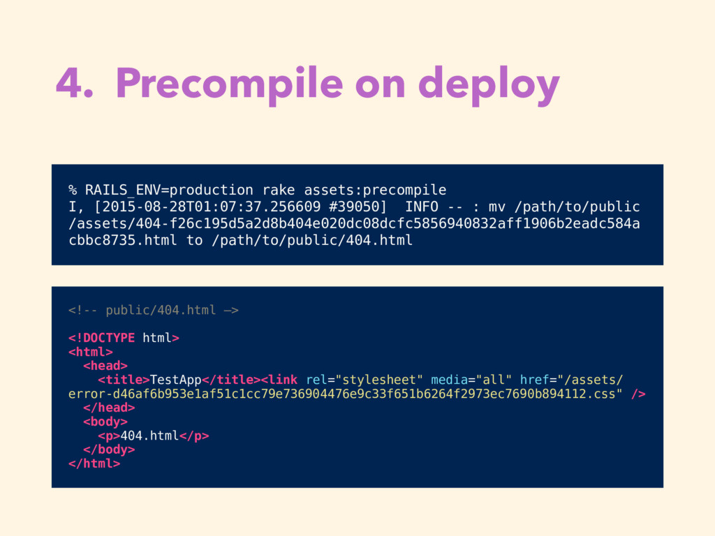 4. Precompile on deploy % RAILS_ENV=production ...