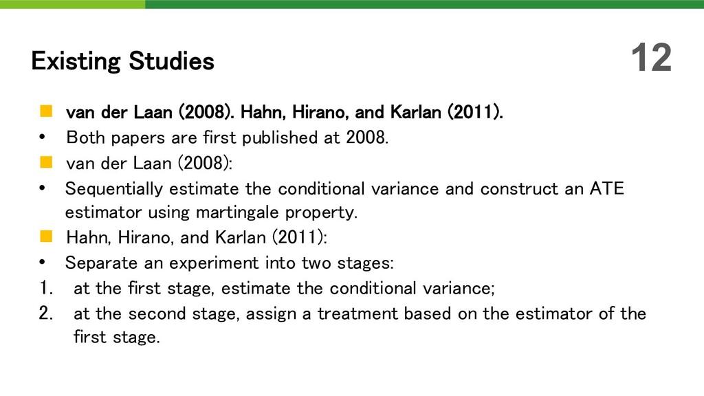 n van der Laan (2008). Hahn, Hirano, and Karlan...