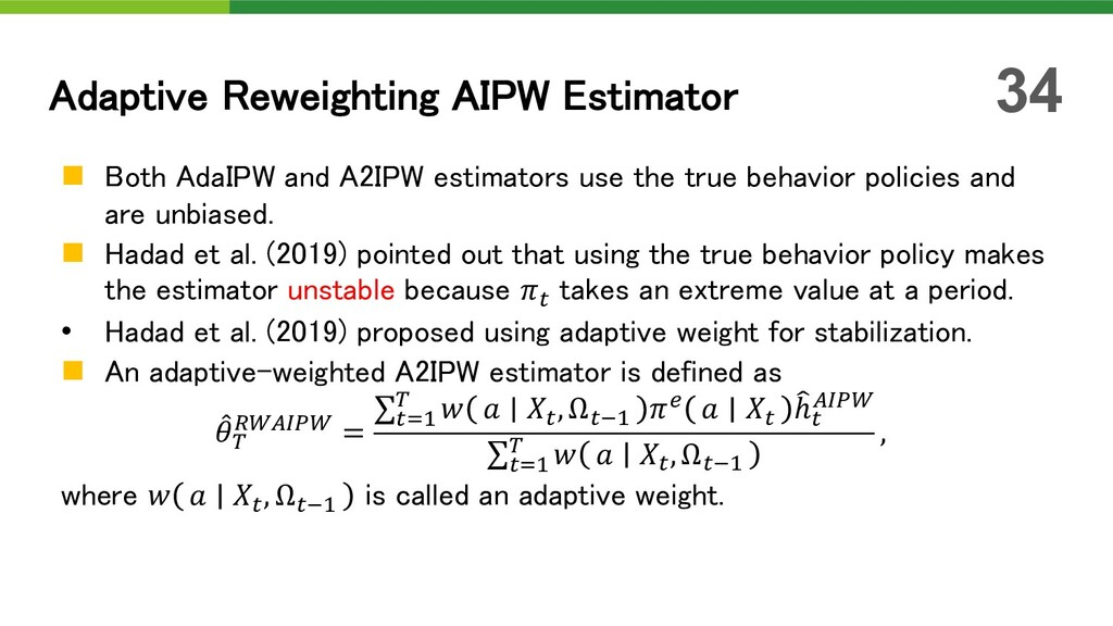 n Both AdaIPW and A2IPW estimators use the true...