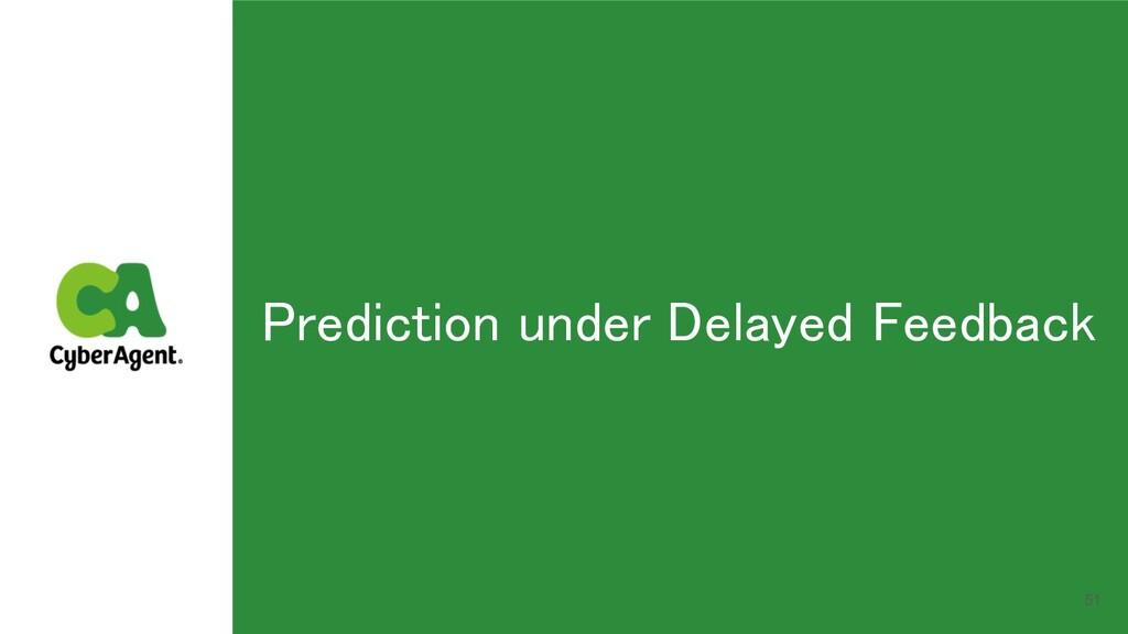 51 Prediction under Delayed Feedback