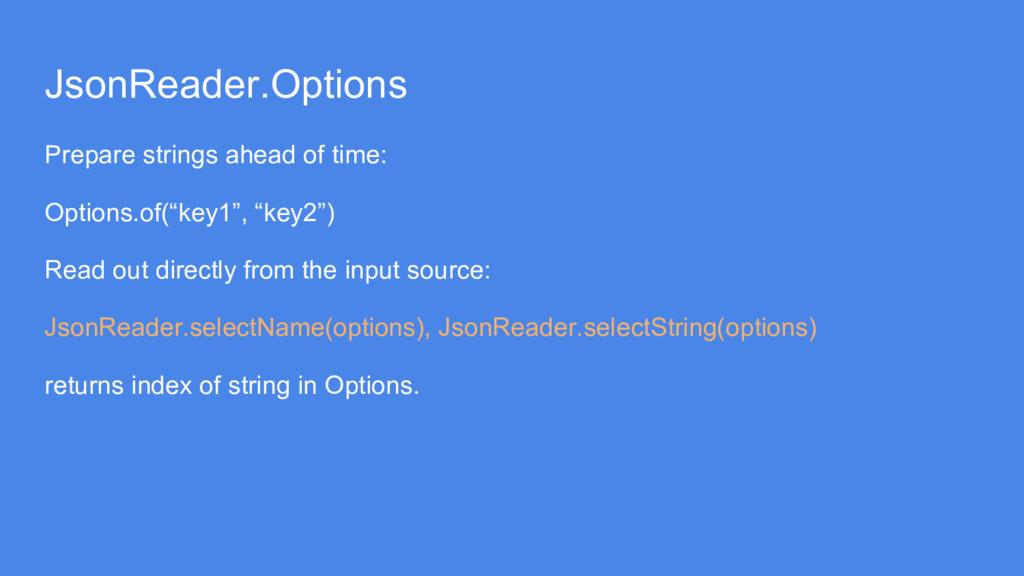 JsonReader.Options Prepare strings ahead of tim...