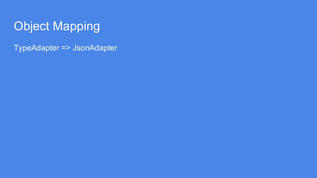 Object Mapping TypeAdapter => JsonAdapter