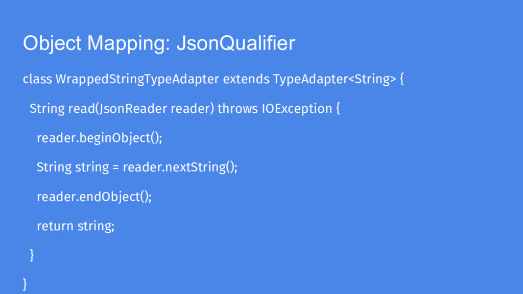 Object Mapping: JsonQualifier class WrappedStri...
