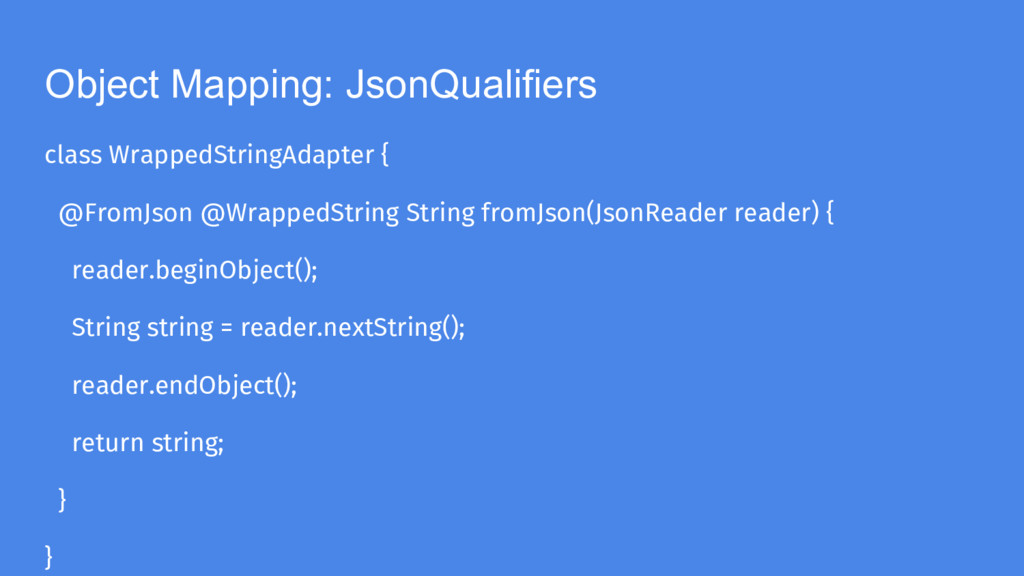 Object Mapping: JsonQualifiers class WrappedStr...
