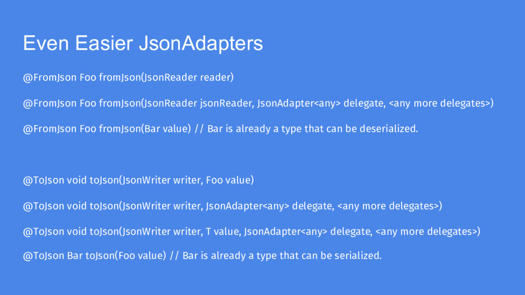 Even Easier JsonAdapters @FromJson Foo fromJson...